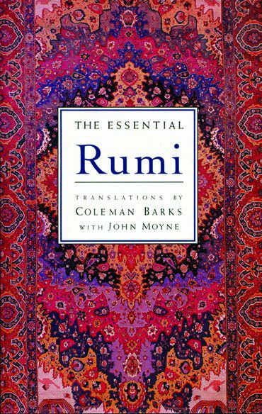 The Essential Rumi, Translations by Coleman Barks with John Moyne