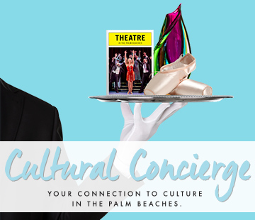 Cultural Concierge: Your Connection to Culture in The Palm Beaches