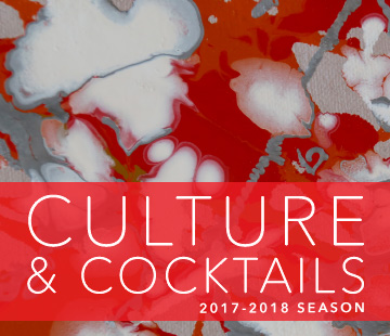 Culture & Cocktails 2017-2018 Season