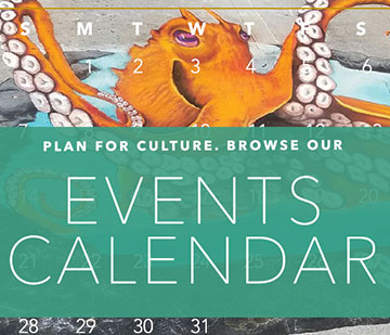 Plan for culture. Browse our events calendar.