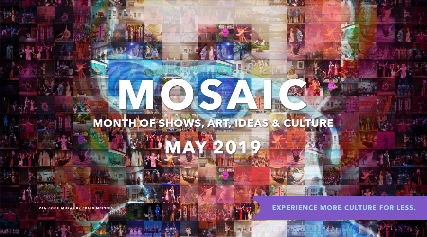 MOSAIC - Month Of Shows, Art, Ideas and Culture - May 2019