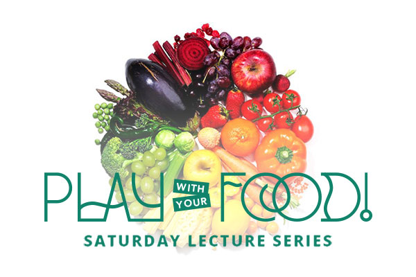 Play with your Food Saturday Lecture Series - Manon Sander
