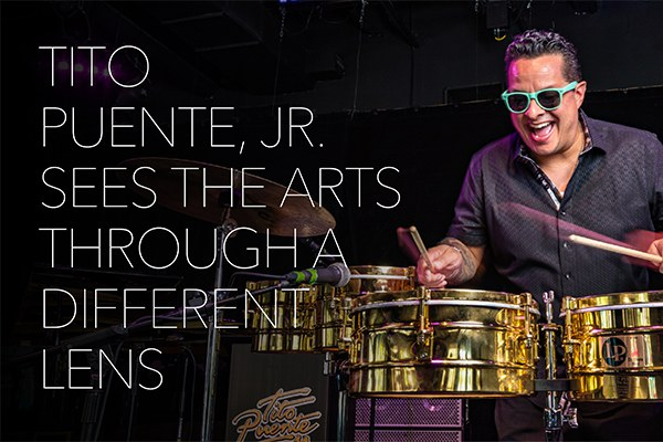 Tito Puente, Jr. Sees the Arts Through a Different Lens