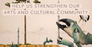 Help us strengthen our arts and cultural community