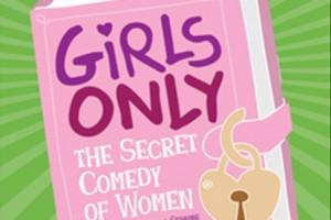 Girls Only - The Secret Comedy of Women - Kravis Center