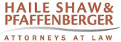 Haile Shaw & Pfaffenberger - Attorneys at Law
