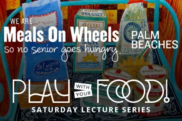 Play with Your Food Lecture Series - Meals on Wheels